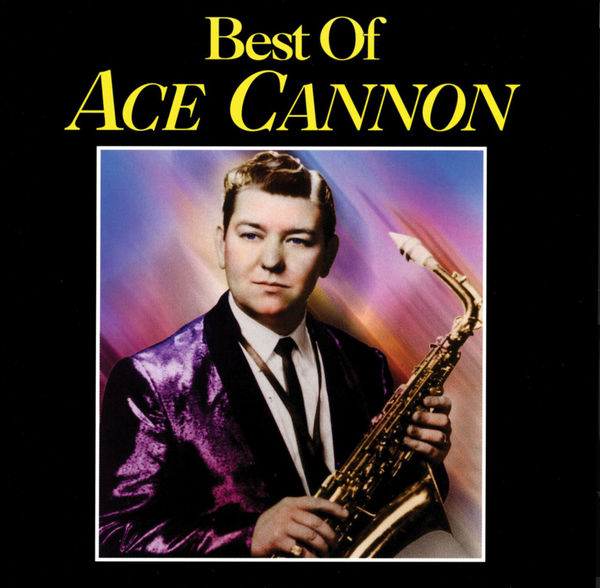 Ace Cannon - Best Of